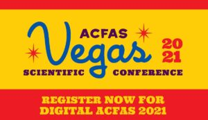 American College of Foot and Ankle Surgeons (ACFAS) conference in Las Vegas